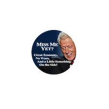 Bill Clinton: Miss Me Yet? Mini Button
