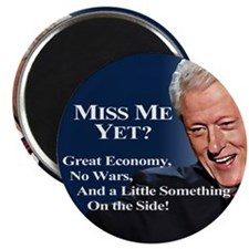Bill Clinton: Miss Me Yet? Magnets