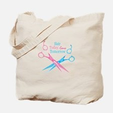 Hair Today Gone Tomorrow Tote Bag