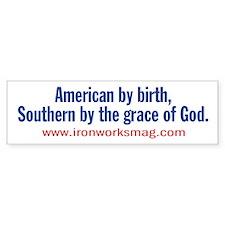 American by birth... Bumper Bumper Sticker