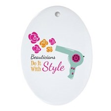 Beauticians Do It With Style Ornament (Oval)