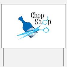 Chop Shop Yard Sign