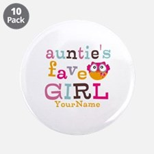 """Personalized Aunties Favorite Girl 3.5"""" Button (10"""