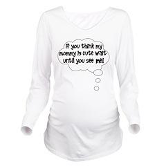 2-waituntilyouseeme.png Long Sleeve Maternity T-Sh