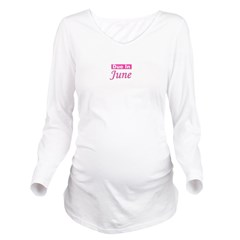 dueinjune_TR.png Long Sleeve Maternity T-Shirt