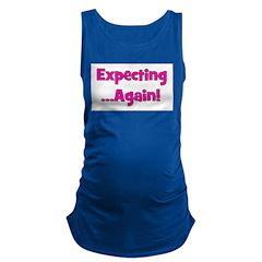expectingagain.png Maternity Tank Top
