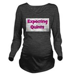 expectingquints.png Long Sleeve Maternity T-Shirt