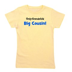 onlygrandchild_bigcousin_blue.png Girl's Tee