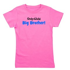 onlychild_bigbrother.png Girl's Tee