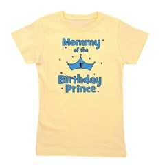 ofthebirthdayprince_mommy.png Girl's Tee