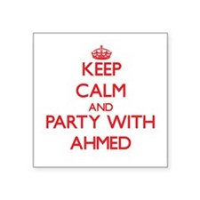 Keep Calm and Party with Ahmed Sticker
