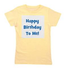 happybirthdaytome_blue.png Girl's Tee