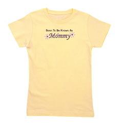 soontobeknownas_mommy.png Girl's Tee