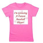 imgrowingafuturebaseballplayer.png Girl's Tee