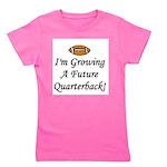 imgrowingafuturequarterback.png Girl's Tee