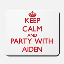 Keep Calm and Party with Aiden Mousepad
