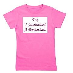 yesiswallowedabasketball.png Girl's Tee