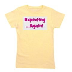 expectingagain.png Girl's Tee