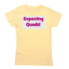 expectingquads.png Girl's Tee