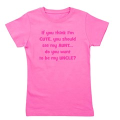 Think Im Cute - Aunt/Uncle Girl's Tee