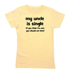 myuncleissingle_seehim.png Girl's Tee