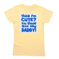 thinkimcute_daddy_blue.png Girl's Tee