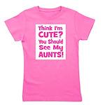 Think Im Cute - Aunts! Girl's Tee