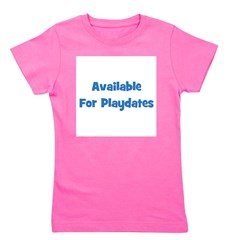 availableforplaydates_blue.png Girl's Tee