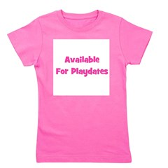 availableforplaydates_pink.png Girl's Tee