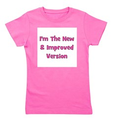 imthenewimprovedversion_pink.png Girl's Tee