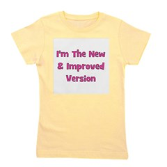 imthenewimprovedversion_pink.png Girl's Tee