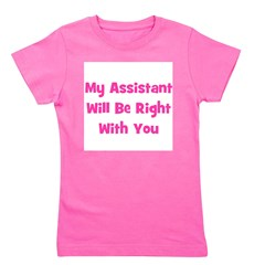 myassistantwillberightwithyou_pink.png Girl's Tee