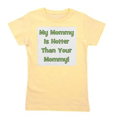 mymommyishotterthanyourmommy_green.png Girl's Tee