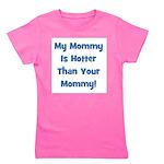 mymommyishotterthanyourmommy_blue.png Girl's Tee