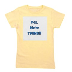yesweretwins_blue.png Girl's Tee
