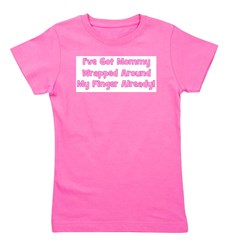 mommywrappedaroundfingeralready_pink.png Girl's Te