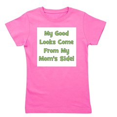 mygoodlookscomefrom_green_momsside.png Girl's Tee