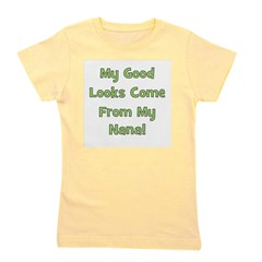 mygoodlookscomefrom_green_nana.png Girl's Tee
