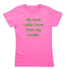 mygoodlookscomefromcousin_green_TR.png Girl's Tee