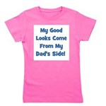 mygoodlookscomefrom_blue_dadsside.png Girl's Tee