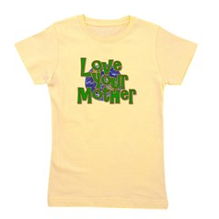 loveyourmother.png Girl's Tee