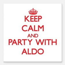 Keep Calm and Party with Aldo Square Car Magnet 3""