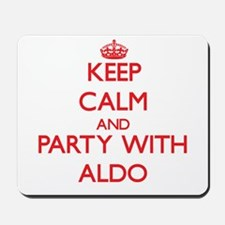 Keep Calm and Party with Aldo Mousepad