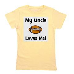football_myunclelovesme.jpg Girl's Tee