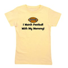 iwatchfootballwithmymommy.png Girl's Tee