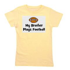 brotherplaysfootball.png Girl's Tee