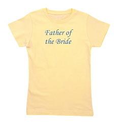 3-fatherofthebride_TR.png Girl's Tee
