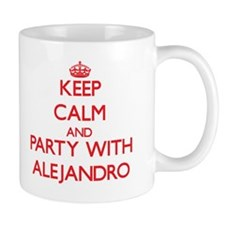 Keep Calm and Party with Alejandro Mugs