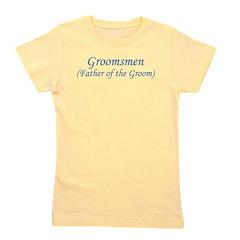 groomsmen_fatherofthegroom.png Girl's Tee