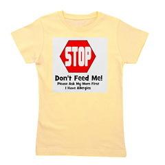 stop_dontfeedme_allergies.png Girl's Tee